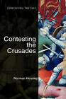 Contesting the Crusades by Norman Housley (Hardback, 2006)