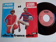 "JEAN-PIERRE FOUCAULT & LEON Allez la France, allez 7"" WIP CARRERE 49268 Football"
