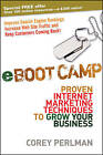 eBoot Camp: Proven Internet Marketing Techniques to Grow Your Business by Corey Perlman (Hardback, 2009)