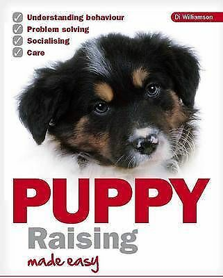 1 of 1 - Puppy Raising Made Easy by Di Williamsom (Paperback, 2010)