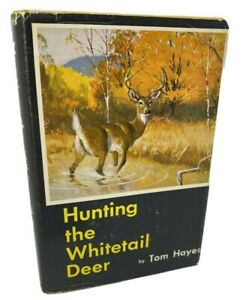 Hunting The Whitetail Deer by Tom Hayes 1960 A.S. Barnes ...