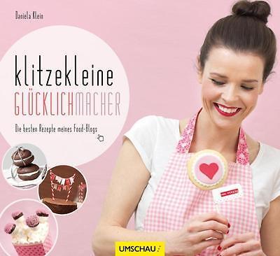 BUCH:  DANIELA KLEIN - KLITZEKLEINE GLüCKLICHMACHER