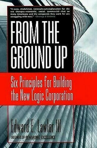 From The Ground Up : Sechs Principles für Building The New Logik Corporation