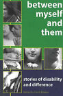 Between Myself and Them: Stories of Disability and Difference by Carol Krause (Paperback, 2005)