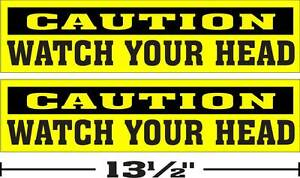 LOT-OF-2-3-034-x13-034-GLOSSY-STICKERS-CAUTION-WATCH-YOUR-HEAD