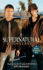 Supernatural: Witch's Canyon by Jeff Mariotte (Paperback, 2008)