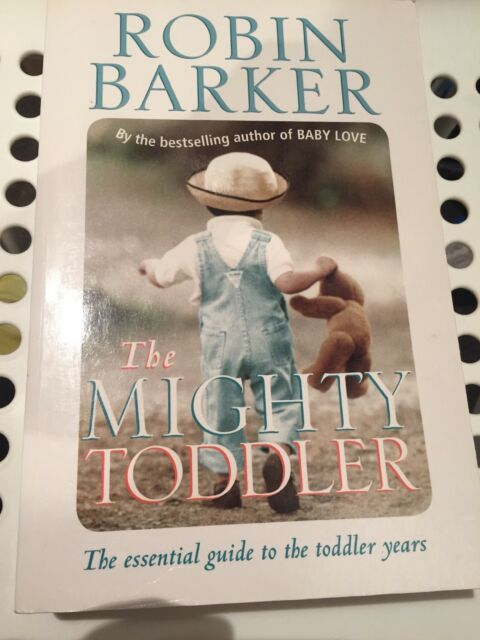 The Mighty Toddler: The Growth and Development of Your Toddler by Robin...