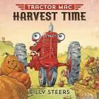 Tractor Mac Harvest Time by Billy Steers (Hardback, 2015)