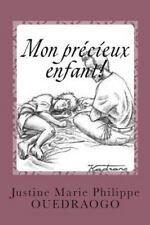 Le Trône de Dieu: Mon Precieux Enfant! : Le Père Est en Moi by Justine...