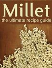 Millet: The Ultimate Recipe Guide by Jonathan Doue, Encore Books (Paperback / softback, 2014)
