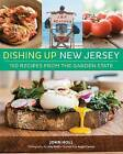 Dishing Up(r) New Jersey: 150 Recipes from the Garden State by John Holl (Paperback / softback, 2016)