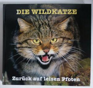 Die Wildkatze: Zurück auf leisen Pfoten | Buch | Zustand sehr gut