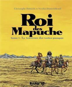BD - ROI DES MAPUCHE, TOME 1 > LA TRAVERSEE DES VASTES PAMPAS / FUTUROPOLIS