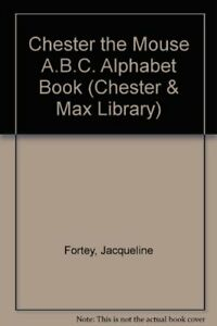 Chester-the-Mouse-A-B-C-Alphabet-Book-Chester-amp-Max-Library-Jacqueline-Forte