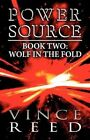 Power Source: Book Two: Wolf in the Fold by Vince Reed (Paperback / softback, 2012)