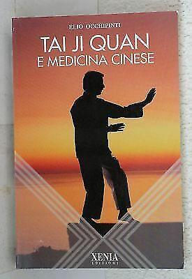 (1374) Tai Ji Quan e medicina cinese - Elio Occhipinti - Xenia