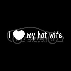 I Love My Hot Wife Sticker Decal Sexy Woman Fiance Husband Family