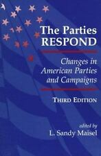 The Parties Respond: Changes In American Parties And Campaigns, Third Edition (