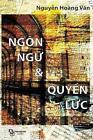 Ngon Ngu Va Quyen Luc by Van Hoang Nguyen (Paperback / softback, 2014)