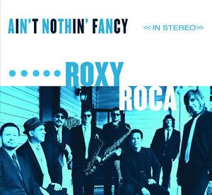 Roxy-Roca-Ain-039-t-Nothin-Fancy-New-CD-Digipack-Packaging