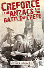 Creforce: The Anzacs and the Battle of Crete by Stella Tzobanakis (Paperback, 2010)