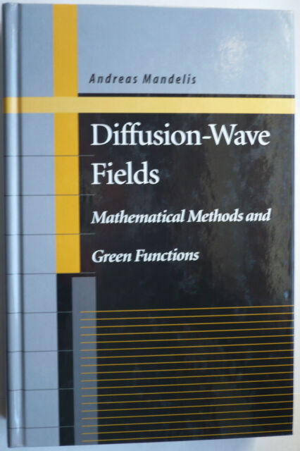 Mandelis , Andreas : Diffusion-Wave Fields - Math. Methods and Green Funtions