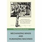 Mechanizing Minds and Humanizing Machines The Inevitable Android 9780595428243
