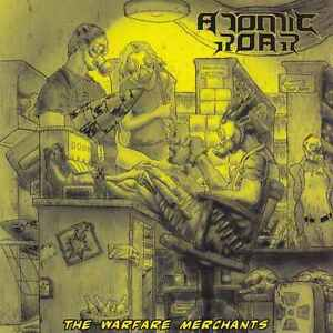 ATOMIC-ROAR-Warfare-Merchants-CD-Witchtrap-Toxic-Holocaust-Exodus-Assassin