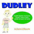 Dudley: Dudley Washes His Hands, Dudley Takes a Bath, Dudley Scrapes His Knee by Stacey O'Rourke (Paperback / softback, 2006)