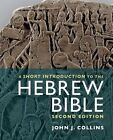 A Short Introduction to the Hebrew Bible by John J. Collins (Paperback, 2014)