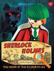 Sherlock Holmes: The Hound of the Baskervilles by Richard Unglik (Hardback, 2016)