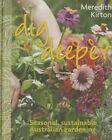 Dig Deeper: Seasonal, Sustainable, Australian Gardening by Meredith Kirton (Hardback, 2014)
