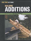 Building Additions: For Pros by Pros by Taunton Press Inc (Paperback, 2005)