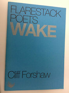 Wake-by-Cliff-Forshaw-Nov-2009-RARE-FLARESTACK-POETS-BOOK