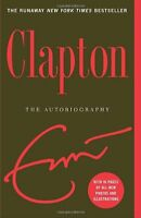Clapton: The Autobiography By Eric Clapton, (paperback), Three Rivers Press , Ne on Sale