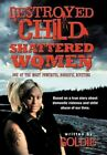 DESTROYED Child Shattered Women 9781468525014 by Goldie Hardcover