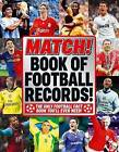 The  Match  Book of Football Records: From the Makers of Britain's Bestselling Football Magazine by Match (Hardback, 2009)