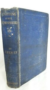 Sporting-in-Both-Hemispheres-by-J-D-039-ewes-1858-edition-Fishing-Hunting-Australia