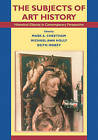 The Subjects of Art History: Historical Objects in Contemporary Perspectives by Cambridge University Press (Paperback, 1998)