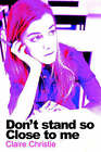 Don't Stand So Close to Me by Claire Christie (Paperback, 2006)