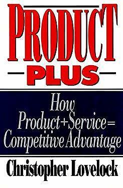 Product Plus : Product Plus Service Equal Competitive Advantage