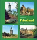 Friesland von Jürgen Woltmann (2013, Gebundene Ausgabe)