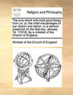 Sins Which With-Hold Good Things from Us: Or, the Chief Miscarriages of Our Church and Nation. in a Sermon Preached on the Fast-Day, January 14. 1707 by Minister of the Church of England (Paperback / softback, 2010)