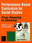 Performance-Based Curriculum for Social Studies: From Knowing to Showing by Kit Marshall, Helen L. Burz (Paperback, 1997)