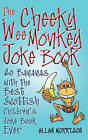 The Cheeky Wee Monkey Joke Book: Go Bananas with the Best Scottish Children's Joke Book Ever by Allan Morrison (Paperback, 2008)
