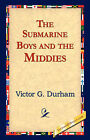 The Submarine Boys and the Middies by Victor G Durham (Hardback, 2006)