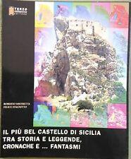 IL PIÙ BEL CASTELLO DI SICILIA TRA STORIA E LEGGENDE CRONACHE E... FANTASMI