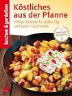 Kochen & Genießen: Köstliches aus der Pfanne (2011, Gebundene Ausgabe)