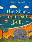 The Shack That Dad Built by Elaine Russell (Paperback, 2005)