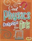 Cool Physics Activities for Girls by Suzanne Slade (Hardback, 2012)